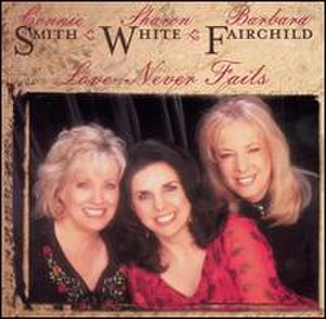 Love Never Fails (Barbara Fairchild, Connie Smith and Sharon White album) - Image: Connie Smith Love Never Fails