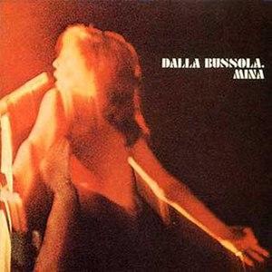 Dalla Bussola - Image: Dalla Bussola Mina 1972