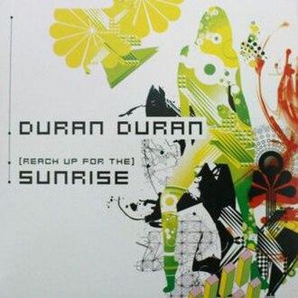 (Reach Up for The) Sunrise - Image: Duranduran sunrise