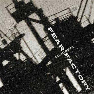 Concrete (Fear Factory album) - Image: Fear Factory Concrete