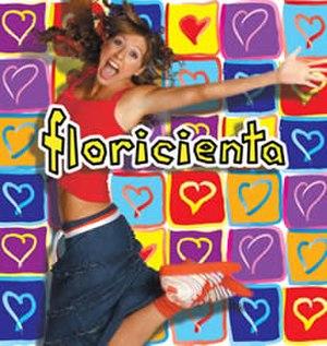 Floricienta - Florencia Bertotti starring as Florencia 'Flor' Fazzarino-Santillán Valente in the Argentine soap opera Floricienta.