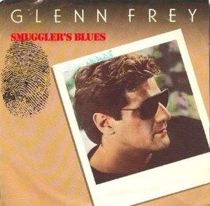 Smuggler's Blues - Image: Glenn Frey Smuggler's Blues