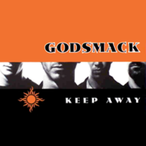 Keep Away (song) - Image: Godsmack keep away