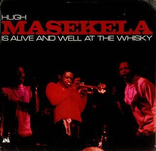 <i>Hugh Masekela Is Alive and Well at the Whisky</i> 1967 live album by Hugh Masekela
