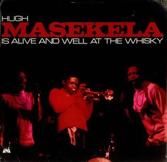 Hugh Masekela Is Alive and Well at the Whisky - Image: Hugh Masekela Is Alive and Well at the Whisky album cover
