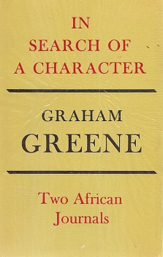 In Search of a Character: Two African Journals - First edition