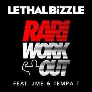 Rari WorkOut - Image: Lethal Bizzle Rari Work Out