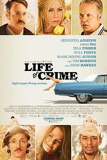 <i>Life of Crime</i> (film) 2013 film by Daniel Schechter