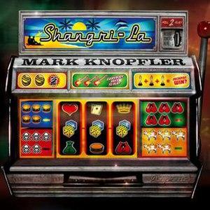 Shangri-La (Mark Knopfler album) - Image: MK Shangri La