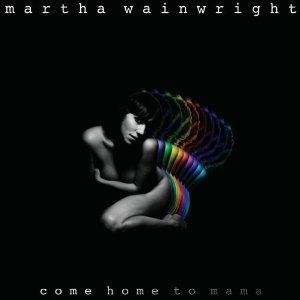 Come Home to Mama - Image: Martha Wainwright, Come Home to Mama