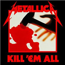 Cover shows a bright red pool of blood-like liquid and a stonemasons hammer laying next to it A blurry hand is behind the hammer and looks like it just let the hammer go This square image has a bright red border A stylized Metallica logo is on top of the border and the album title Kill Em All is at the bottom in a similar red color All are on a black background and the cover has a significant black border around the square