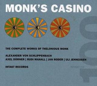 <i>Monks Casino</i> 2005 live album by Alexander von Schlippenbach
