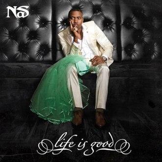 Life Is Good (Nas album) - Image: Nas Life is Good