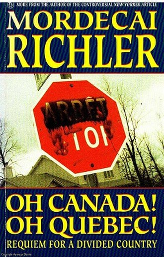 Mordecai Richler - Oh Canada! Oh Quebec!