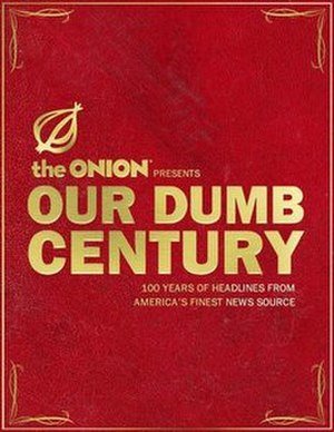 Our Dumb Century - Image: Our Dumb Century (book cover)