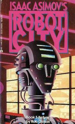 Isaac Asimov's Robot City: Refuge - 1988 (paperback)