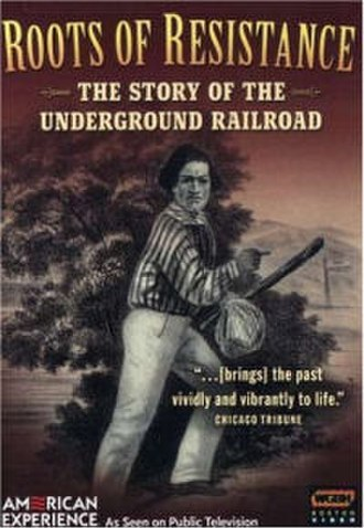 Roots of Resistance: The Story of the Underground Railroad - Image: Roots of Resistance The Story of the Underground Railroad