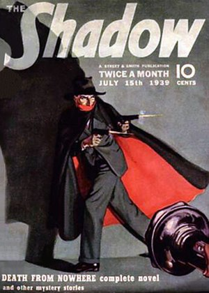 "The Shadow - ""Who knows what evil lurks in the hearts of men?"" The Shadow as depicted on the cover of the July 15, 1939, issue of The Shadow Magazine. The story, ""Death from Nowhere"", was one of the magazine plots adapted for the legendary radio drama."