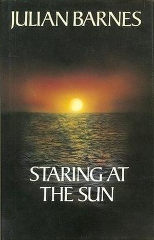 Staring at the Sun (novel) - First edition (publ. Jonathan Cape)