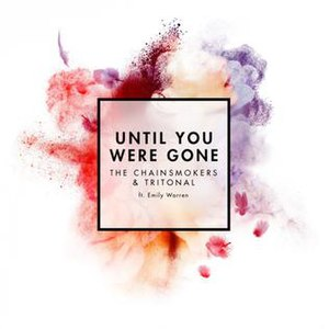 Until You Were Gone (The Chainsmokers and Tritonal song) - Image: The Chainsmokers Until You Were Gone