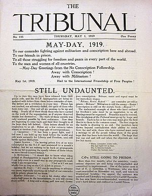 No-Conscription Fellowship - The Tribunal was the journal of the NCF.  The authorities tried to suppress this during the war by following the staff and smashing the presses.  Secrecy was maintained and publication continued.