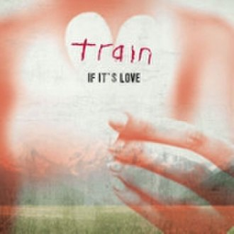 If It's Love (Train song) - Image: Train If It's Love Cover