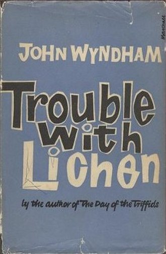 Trouble with Lichen - First edition