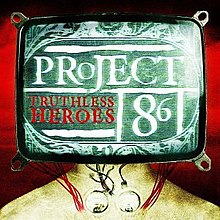 Project 86 - Truthless Heroes 2002