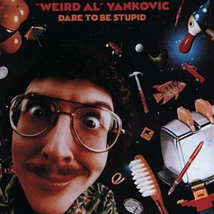 Dare to Be Stupid - Image: Weird Al Yankovic Dare to Be Stupid