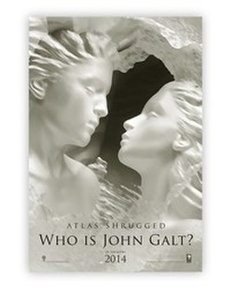 Atlas Shrugged Part III: Who Is John Galt? - Theatrical release poster