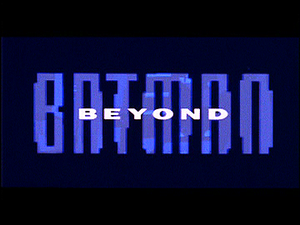 Batman Beyond - Image: Batman Beyond title card