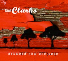Between Now and Then (The Clarks album - cover art).jpg