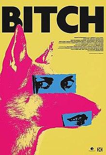 <i>Bitch</i> (film) 2017 film by Marianna Palka