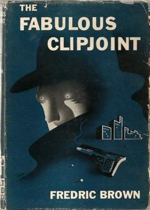 The Fabulous Clipjoint - First edition