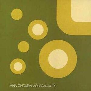 Cinquemilaquarantatre - Image: Cinquemilaquarantatr e Mina 1972