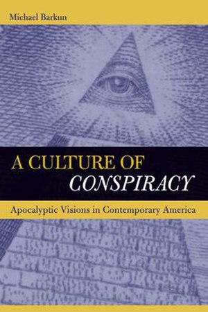"A Culture of Conspiracy - Cover, featuring the ""Eye of Providence"" on the reverse side of the Great Seal of the United States, which appears on the United States one-dollar bill."