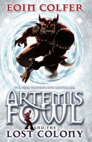 Artemis Fowl: The Lost Colony - European Edition cover of Artemis Fowl and the Lost Colony