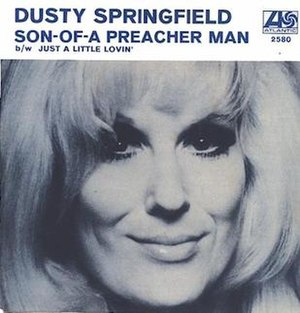 Son of a Preacher Man - Image: Dusty springfield son of a preacher man s 2