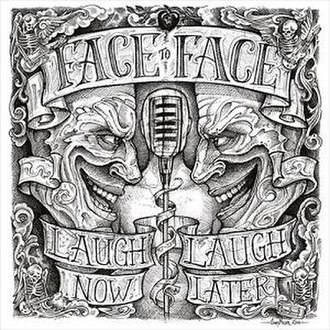 Laugh Now, Laugh Later - Image: Face to Face Laugh Now, Laugh Later cover
