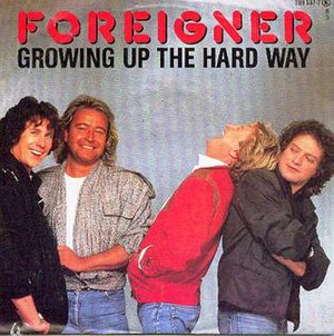 Growing Up the Hard Way - Image: Foreigner Growing Up The Hard Way b w She's Too Tough (1985)
