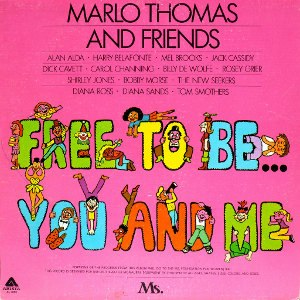 Free to Be... You and Me - Image: Free to Be... You and Me (album cover)