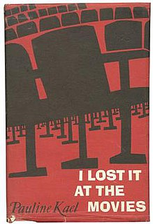 <i>I Lost It at the Movies</i> 1965 book by Pauline Kael