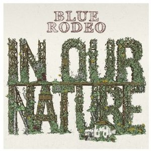 In Our Nature (Blue Rodeo album) - Image: In Our Nature