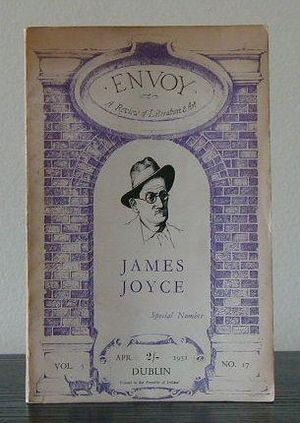 Envoy, A Review of Literature and Art -  'James Joyce', Envoy, Vol. 5, No. 17 (April 1951); special number dedicated to James Joyce with contributions by Brian O'Nolan (honorary editor for this particular issue), Patrick Kavanagh, Denis Johnston and William Bedell Stanford, among others; later expanded into a book, A Bash In The Tunnel: James Joyce by the Irish, ed. John Ryan, Samuel Beckett, Patrick Kavanagh, Brian O'Nolan, Ulick O'Connor,  Edna O'Brien (Brighton: Clifton Books,1970)