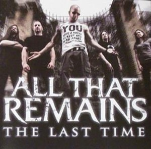 The Last Time (All That Remains song) - Image: Last Time