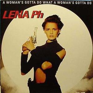 A Woman's Gotta Do What a Woman's Gotta Do - Image: Lena Philipsson A Woman's Gotta Do What a Woman's Gotta Do album cover