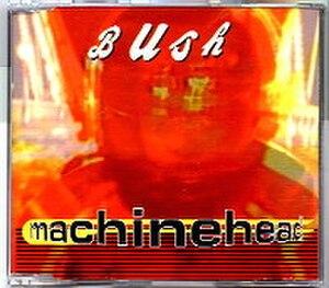 Machinehead (song) - Image: Machinehead Bush