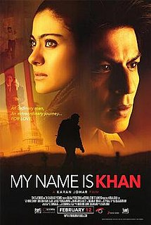 <i>My Name Is Khan</i> 2010 Indian film on a post-9/11 United States directed by Karan Johar