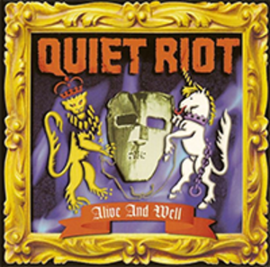 Alive and Well (Quiet Riot album) - Image: Quiet Riot Alive and Well Coverart