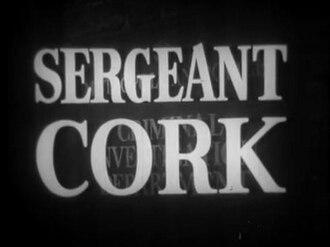 Sergeant Cork - Image: Sergeant Cork tv series titlecard